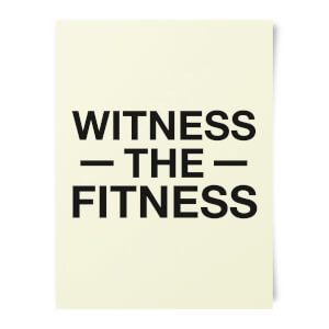 Witness The Fitness Art Print
