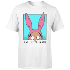 Bobs Burgers I Will See You In Hell Men's T-Shirt - White