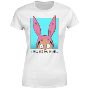T-Shirt Femme I Will See You In Hell Bob's Burgers - Blanc
