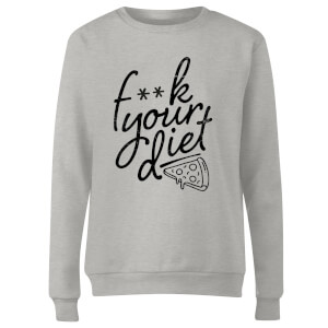 F**k Your Diet Women's Sweatshirt - Grey