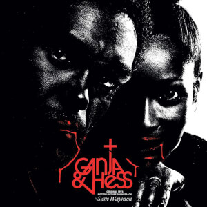 Ganja & Hess (Original 1973 Motion Picture Soundtrack) - Limited Edition Color Vinyl LP (1000 Copies Worldwide)