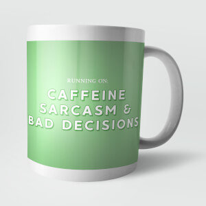 Running On Caffeine, Sarcasm and Bad Decisions Mug