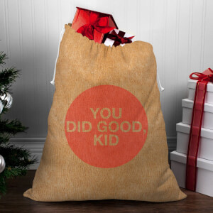 You Did Good, Kid Christmas Sack