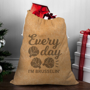 Every Day I'm Brusselin' Christmas Sack