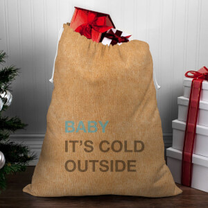 Baby It's Cold Outside Christmas Sack
