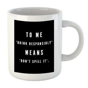 PlanetA444 Drink Responsibly Mug