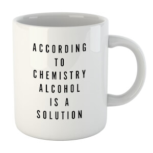 PlanetA444 Alcohol Is A Solution Mug