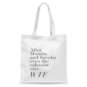 PlanetA444 Even The Calendar Says WTF Tote Bag - White