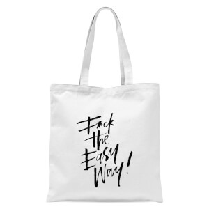 PlanetA444 F*ck The Easy Way Tote Bag - White
