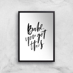 PlanetA444 Babe, You Got This Art Print