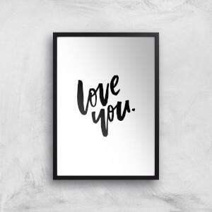 PlanetA444 Love You Art Print