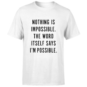 PlanetA444 Nothing Is Impossible Men's T-Shirt - White