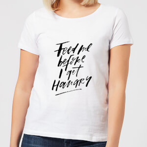 Feed Me Before I Get Hangry Women's T-Shirt - White
