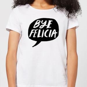 Bye Felicia Women's T-Shirt - White