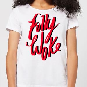 Fully Woke Women's T-Shirt - White