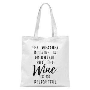 Wine Is So Delightful Tote Bag - White