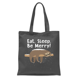 Eat, Sleep, Be Merry Tote Bag - Grey