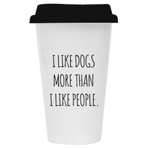 I Like Dogs More Than I Like People Ceramic Travel Mug