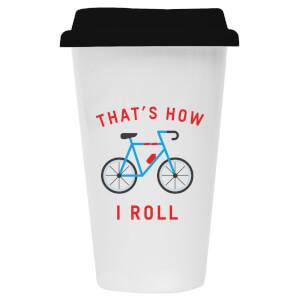 That's How I Roll Ceramic Travel Mug