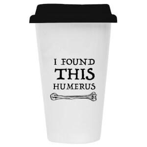 I Found This Humerus Ceramic Travel Mug