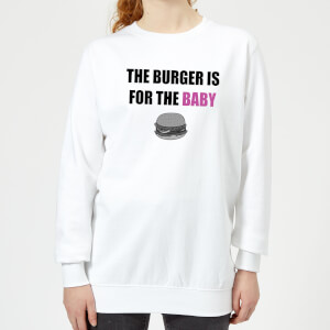 Big and Beautiful Burger for The Baby Women's Sweatshirt - White