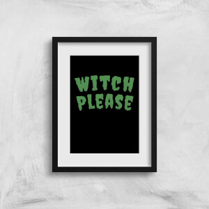 Witch Please Art Print