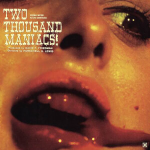 Two Thousand Maniacs! (Original Motion Picture Soundtrack) LP