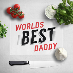 Worlds Best Daddy Chopping Board