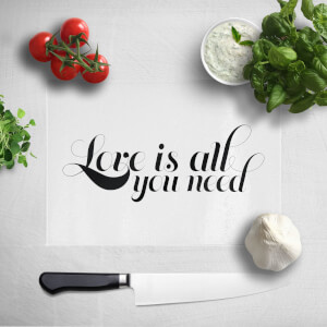 Love Is All You Need Chopping Board