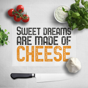Sweet Dreams Are Made Of Cheese Chopping Board