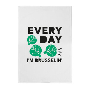 Every Day I'm Brusselin' Cotton Tea Towel
