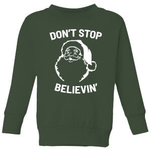 Don't Stop Believin' Kids' Christmas Sweatshirt - Forest Green