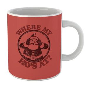 Where My Ho's At Mug