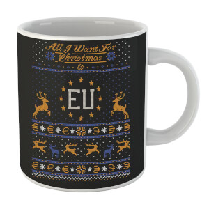 All I Want For Christmas Is EU Mug