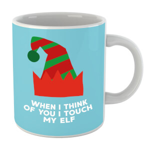 When I Think Of You I Touch My Elf Mug
