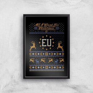 All I Want for Christmas Is EU Art Print