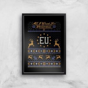 All I Want for Christmas Is EU Art Print