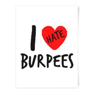 I Hate Burpees Art Print