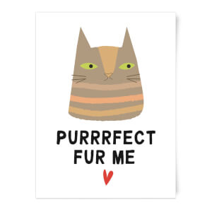 Purrrfect Fur Me Art Print