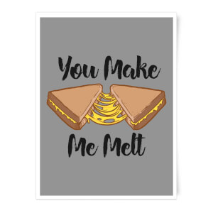 You Make Me Melt Art Print