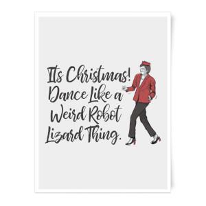 Its Christmas, Dance Like A Weird Robot Art Print