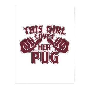This Girl Loves Her Pug Art Print