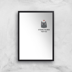 Strong Felines for You Art Print