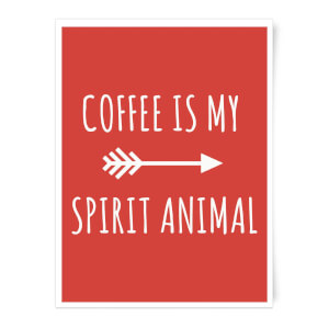Coffee Is My Spirit Animal Art Print