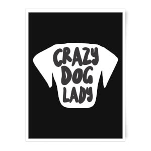 Crazy Dog Lady Art Print
