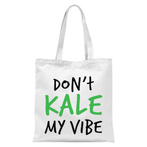 Dont Kale My Vibe Tote Bag - White