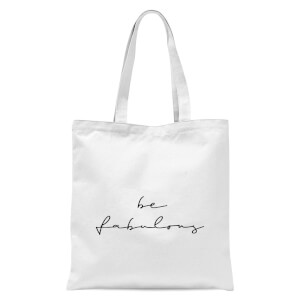 Be Fabulous Tote Bag - White