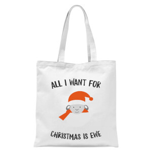 All I Want for Christmas Is Ewe Tote Bag - White