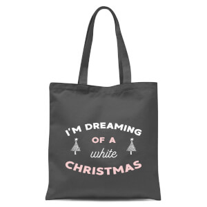 Im Dreaming Of A White Christmas Tote Bag - Grey