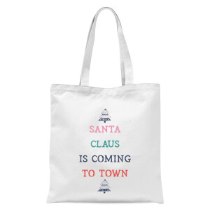 Santa Claus Is Coming To Town Tote Bag - White